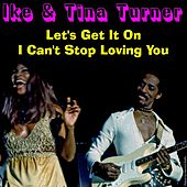 Let's Get It On by Ike and Tina Turner