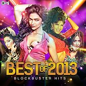 Best of 2013 (Block Buster Hits) by Various Artists