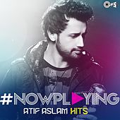 #NowPlaying: Atif Aslam Hits by Various Artists