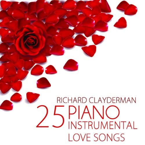 25 Piano Instrumental Love Songs by Richard Clayderman