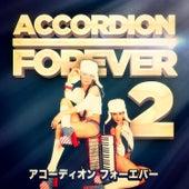 アコーディオン フォーエバー Vol. 2 : アコーディオンファンのための100タイトル von Various Artists