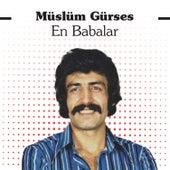 En Babalar by Müslüm Gürses