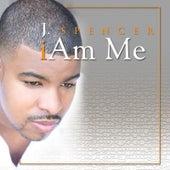 Iam Me by J. Spencer