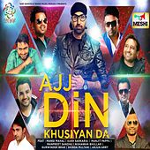 Ajj Din Khushiyan Da by Various Artists