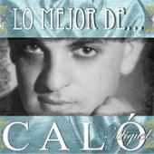 Lo Mejor De... by Miguel Caló