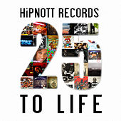 HiPNOTT Records: 25 To Life by Various Artists