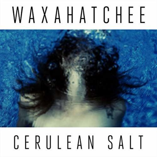 Cerulean Salt by Waxahatchee