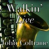 Walkin' (Live) by John Coltrane