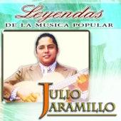 Julio Jaramillo (Leyendas de la Música Popular) by Julio Jaramillo