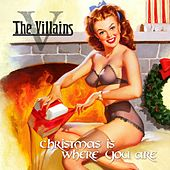 Christmas Is Where You Are (Single) by Villains