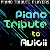 Piano Tribute to Avicii by Piano Tribute Players