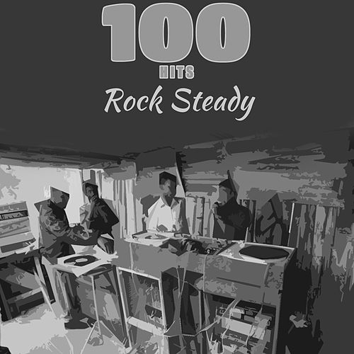 100 Hits Rock Steady by Various Artists