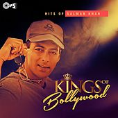 Kings of Bollywood: Hits of Salman Khan by Various Artists