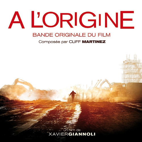 A l'origine (Bande originale du film) by Cliff Martinez