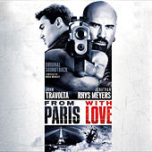 From Paris with Love (Original Motion Picture Soundtrack) by Various Artists