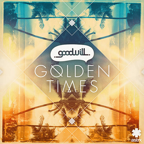 Golden Times by The Goodwill