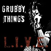L.I.V.E. by Grubby Things