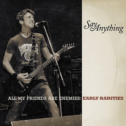 All My Friends Are Enemies: Early Rarities by Say Anything