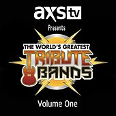 AXS TV Presents: The World's Greatest Tribute Bands, Vol. 1 by Various Artists