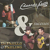 Sucessos - Eduardo Costa e Di Paulo & Paulino by Various Artists