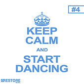 Keep Calm and Start Dancing, Vol. 4 by Various Artists
