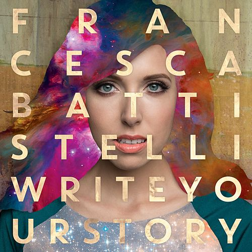 Write Your Story by Francesca Battistelli
