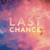 Last Chance (Remixes) by Kaskade