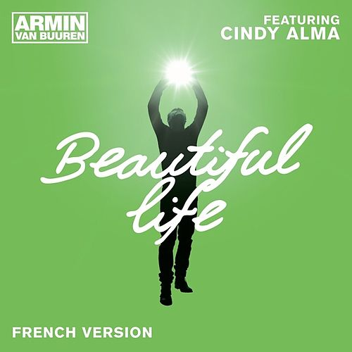 Beautiful Life (French Version) by Armin Van Buuren