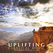 Uplifting Classical Music von Various Artists