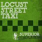 Superior Complaints by Locust Street Taxi