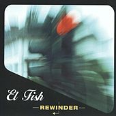 Rewinder by Fish