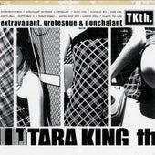Extravagant, Grotesque & Nonchalant by Tara King Th. (tkth)