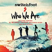 Who We Are (Remixes) by Switchfoot