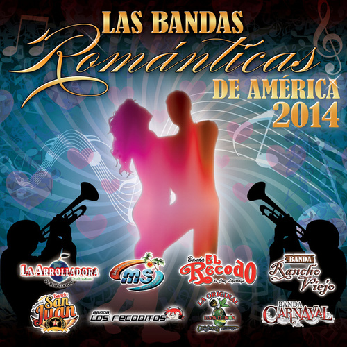 Las Bandas Románticas De América 2014 by Various Artists