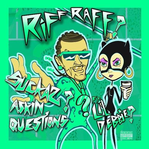 Suckas ASKiN QUESTiONS (feat. LiL DEBBiE) by Riff Raff