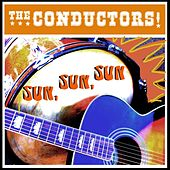 Sun, Sun, Sun by The Conductors