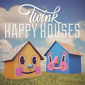 Happy Houses by Twink