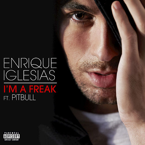 I'm A Freak by Enrique Iglesias