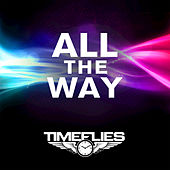 All The Way by Timeflies