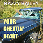 Your Cheatin' Heart by Razzy Bailey