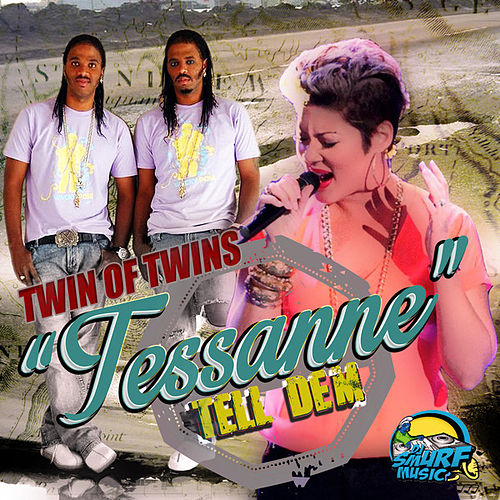 Tessanne Tell Dem - Single by Twin of Twins