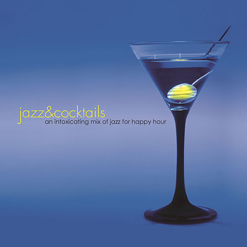 Jazz & Cocktails by The Jeff Steinberg Jazz Ensemble