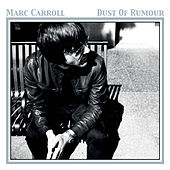Dust of Rumor by Marc Carroll