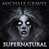 Supernatural by Michale Graves