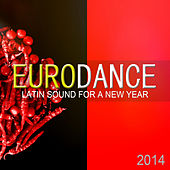 Eurodance: Latin Sound For A New Year (2014) by Various Artists