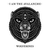 Wolverines by I Am The Avalanche