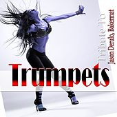 Trompets: Tribute to Jason Derulo, Bakermat by Various Artists