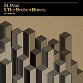 Half the City by St. Paul & The Broken Bones