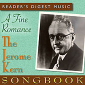 Reader's Digest Music: A Fine Romance: The Jerome Kern Songbook by Various Artists