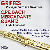 Griffes: Poem for Flute and Orchestra - C.P.E. Bach; Mercadante; Quantz: Flute Concertos by Virtuosi Di Praga